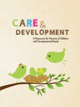 Care & Development - A Resource for Parents of Children with Developmental Needs